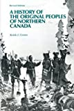 img - for A History of the Original Peoples of Northern Canada book / textbook / text book