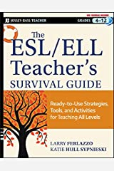 The ESL / ELL Teacher's Survival Guide: Ready-to-Use Strategies, Tools, and Activities for Teaching English Language Learners of All Levels (J-B Ed: Survival Guides Book 176) Kindle Edition
