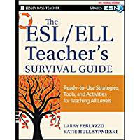 The ESL / ELL Teacher's Survival Guide: Ready-to-Use Strategies, Tools, and Activities for Teaching English Language Learners of All Levels (J-B Ed: Survival Guides Book 176)