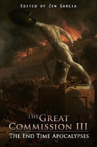 Great Commission III: The End Time Apocalypses
