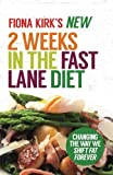 The New 2 Weeks in the Fast Lane Diet: Changing the Way We Shift Fat Forever!