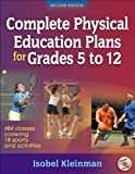 Complete Physical Education Plans for Grades 5 to 12-2nd Ed, Isobel Kleinman, 0736071237