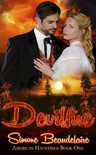 DEVILFIRE (American Hauntings Book 1) by [Beaudelaire, Simone]