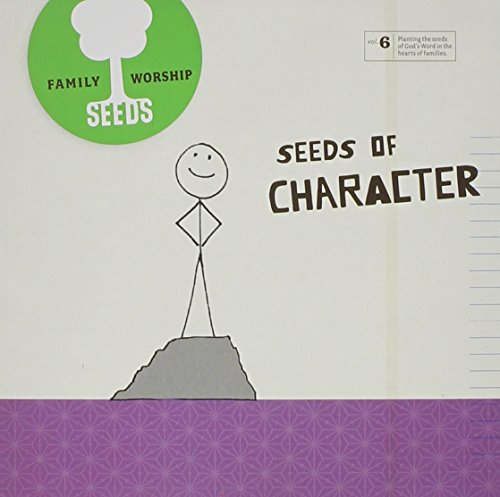 Seeds Family Worship: Seeds of Character, Vol. 6