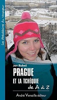 Prague et la Tchéquie de A à Z par Jan Rubes