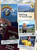 Passport to Adventure: Skiing the French Alps