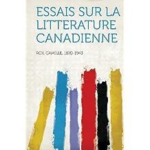 Essais Sur La Litterature Canadienne