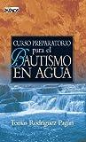 Curso preparatorio para el bautismo en agua (Spanish Edition)