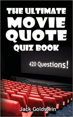 Movie Quote Trivia Cool The Ultimate Movie Quote Quiz Book 48 Questions Jack Goldstein