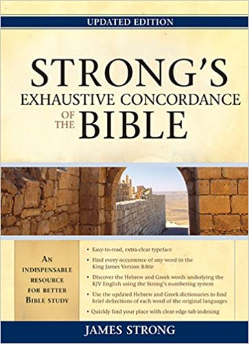 Strongs Exhaustive Concordance To The Bible James Strong