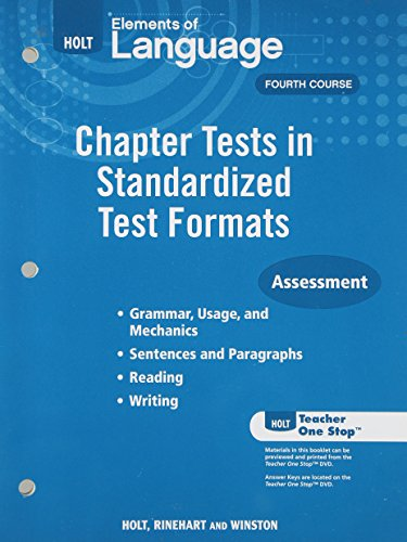 Elements of Language: Chapter Tests in Standardized Test Formats-Assessment, 4th Course
