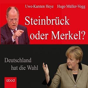Steinbrück oder Merkel? Hörbuch