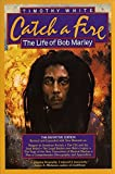 Catch A Fire: The Life Of Bob Marley (2006 Edition)