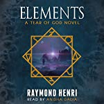 Elements: Tear of God, Book 1 | Raymond Henri