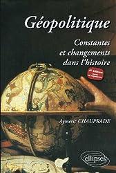 Géopolitique Constante et Changements Dans l'Histoire Quatrième Édition