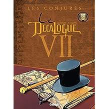 Le Décalogue - Tome 07 : Les Conjurés (French Edition)