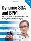 img - for Dynamic SOA and BPM: Best Practices for Business Process Management and SOA Agility book / textbook / text book
