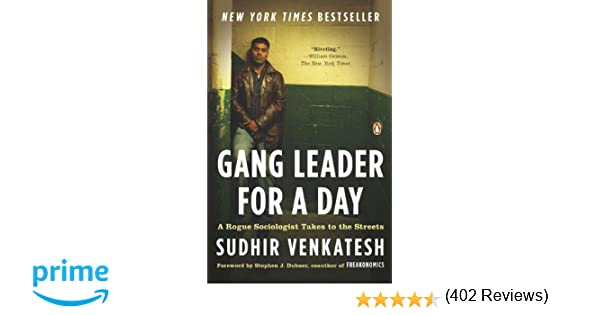 Gang Leader for a Day: A Rogue Sociologist Takes to the Streets ...