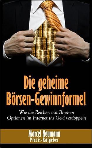 Die geheime Börsen-Gewinnformel: Wie die Reichen mit Binären Optionen im Internet ihr Geld verdoppeln