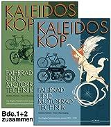 Kaleidoskop früher Fahrrad- und Motorradtechnik - Band 1 und 2: Vollständige Artikelsammlung aus Dinglers Polytechnischem Journal 1895-1908