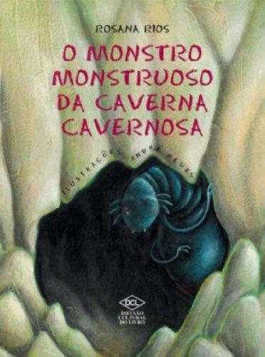 O Monstro Monstruoso da Caverna Cavernosa PDF Rosana Rios