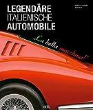 Legendäre italienische Automobile: La bella macchina