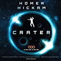 Crater: A Helium-3 Novel Audiobook by Homer Hickam Narrated by Adam Verner