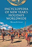 Encyclopedia of New Year's Holidays Worldwide, William D. Crump, 0786433930