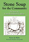 img - for Stone Soup for the Community: The Story of a Faith-Based Health Coalition book / textbook / text book