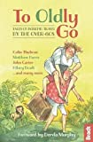 To Oldly Go: Tales of Intrepid Travel by the Over-60s (Bradt Travel Guides (Travel Literature))