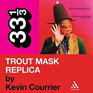 Captain Beefheart's 'Trout Mask Replica' (33 1/3 Series) Audiobook