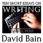 Ten Short Essays on Writing | David Bain