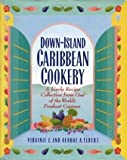 Down-Island Caribbean Cookery, Virginia F. Elbert and George Elbert, 0671672037