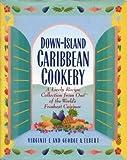 Down-Island Caribbean Cookery, Virginia F. Elbert and George Elbert, 0671672037