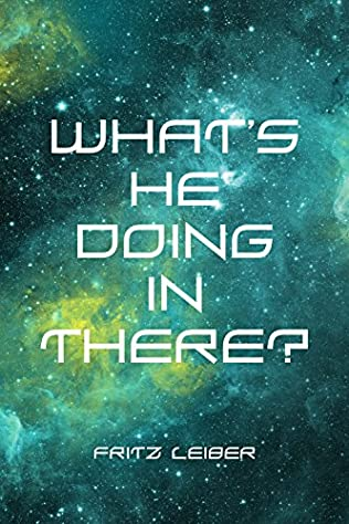 book cover of What\'s He Doing in There?