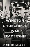 Winston Churchill's War Leadership, Martin Gilbert, 140007732X