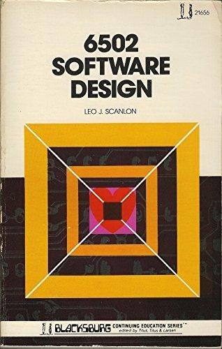 6502 Software Design (Blacksburg continuing education series) by Scanlon, Leo J. (1980) Paperback