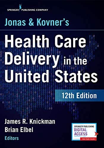 Jonas and Kovner's Health Care Delivery in the United States, 12th Edition