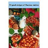23 good recipes of Russian cuisine