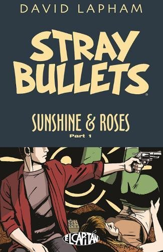 Stray Bullets: Sunshine & Roses Volume 1