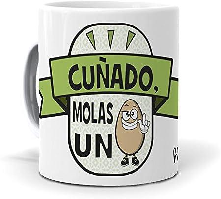 """Taza """"Cuñado, molas un huevo"""",Taza cerámica de primera calidad,80 x 95 mm.,Resistente a microondas y"""