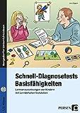 Schnell-Diagnosetests: Basisfähigkeiten: Lernvoraussetzungen von Kindern mit Lerndefiziten feststellen (1. und 2. Klasse)