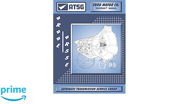 atsg 4r44e/4r55e ford automatic transmission repair manual (4r44e  transmission - 4r44e shift kit - 4r44e-5r55e-zip - best repair book  available!),