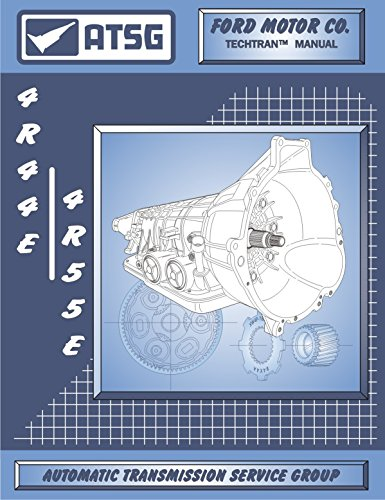 ATSG 4R44E/4R55E Ford Automatic Transmission Repair Manual (4R44E Transmission - 4R44E Shift Kit - 4R44E-5R55E-zip - Best Repair Book Available!) Automatic Transmission Rebuilding Kit
