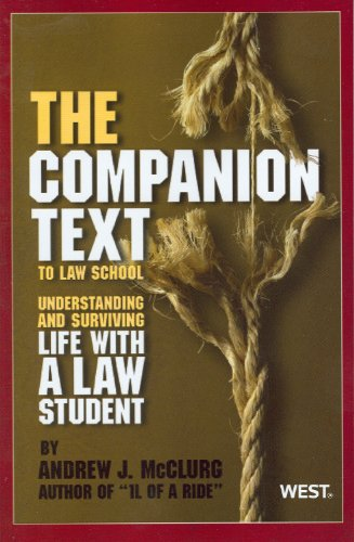 The Companion Text to Law School: Understanding and Surviving Life with a Law Student (Career Guides)