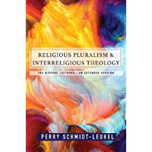 Religious Pluralism and Interreligious Theology: The Gifford Lectures an Extended Edition