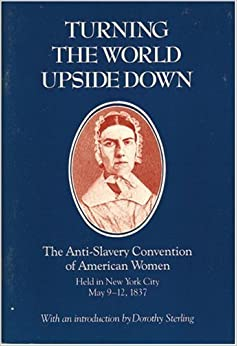 Turning the World Upside Down: The Anti-Slavery Convention