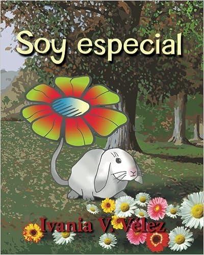 Descarga gratuita de libros electrónicos en línea en pdf. Soy Especial: Cuento Infantil y Poemas 1495405664 PDB