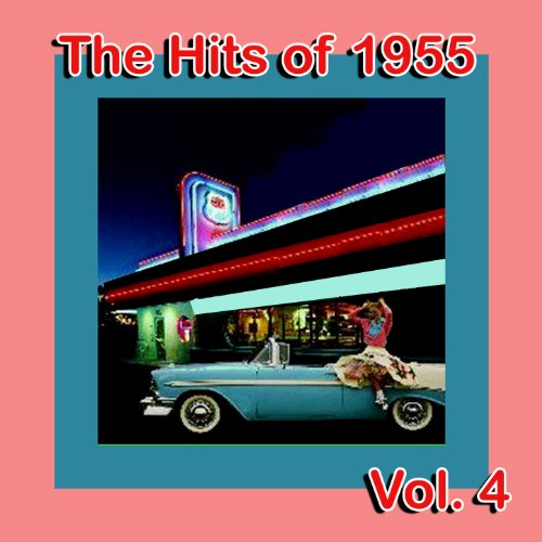 The Hits of 1955, Vol. 4