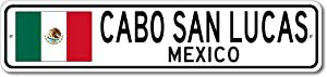 Cabo San Lucas, Mexico - Mexican Flag Street Sign - Metal Novelty Sign, Personalized Gift Sign, Man Cave Street Sign, Wall Decor, Mexico City Sign, Made in USA - 4x18 inches